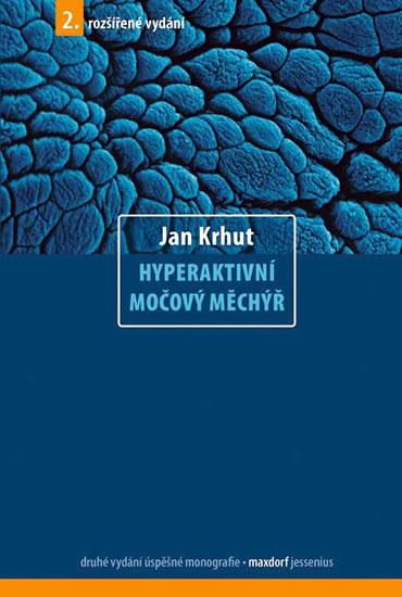 Hyperaktivní močový měchýř - 2. vydání - Krhut Jan - 16x23,6