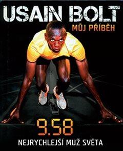 Usain Bolt - Můj příběh 9.58 - Nejrychlejší muž světa