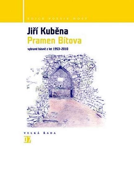 Pramen Bítova - Vybrané básně z let 1953-2010 - Kuběna Jiří - 14,7x18,6