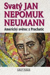 Svatý Jan Nepomuk Neumann - Americký světec z Prachatic