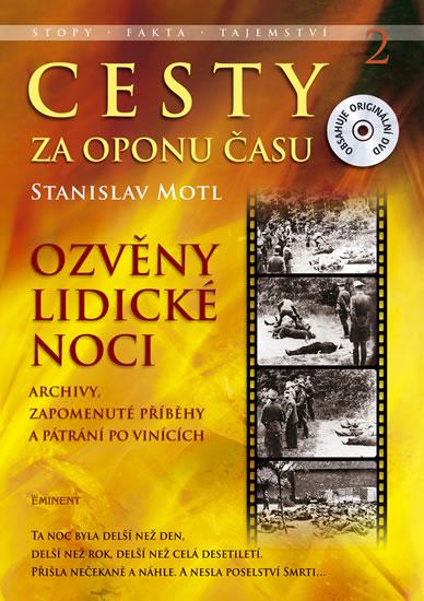 Cesty za oponu času 2 - Ozvěny lidické noci + DVD - Motl Stanislav - 17,1x24,2