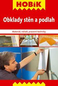 Obklady stěn a podlah - Materiál, nářadí, pracovní techniky