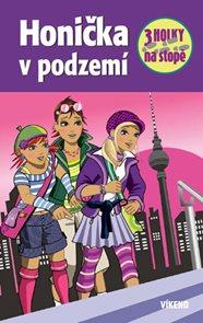 Honička v podzemí - Tři holky na stopě