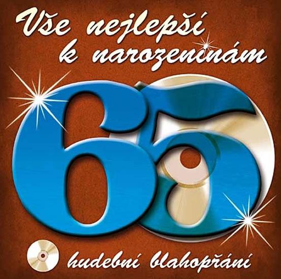 Vše nejlepší k narozeninám! 65 - Hudební blahopřání - CD - neuveden - 12,4x14,2