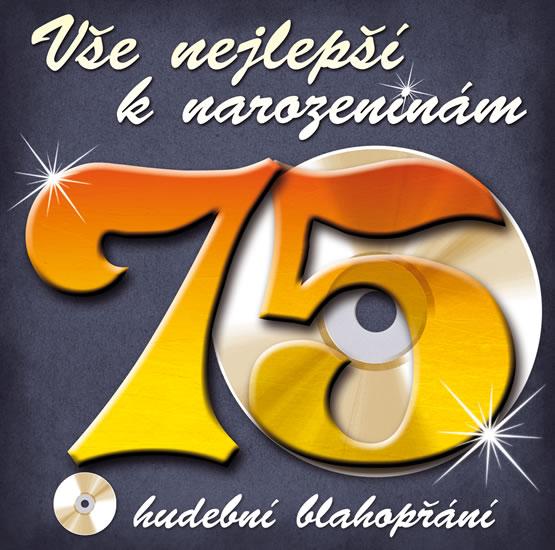 Vše nejlepší k narozeninám! 75 - Hudební blahopřání - CD - neuveden - 12,4x14,2