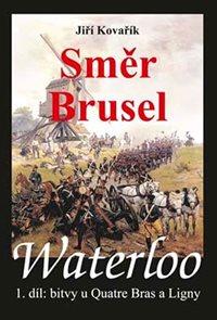 Waterloo - Směr Brusel - 1. díl bitvy u Quatre Bras a Ligny