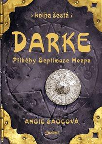 Darke - Příběhy Septimuse Heapa - kniha šestá