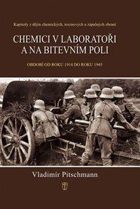 Chemici v laboratoři a na bitevním poli - Kapitoly z dějin chemických, toxinových a zápalných zbraní