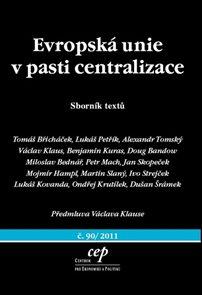 Evropská unie v pasti centralizace - Sborník textů