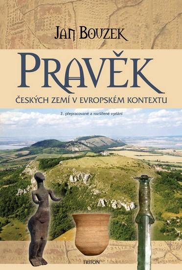 Pravěk českých zemí v evropském kontextu - 2. vydání - Bouzek Jan - 16,4x23,9