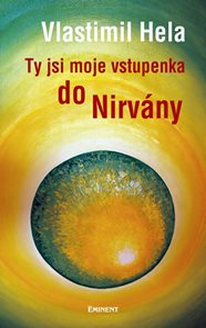 Ty jsi moje vstupenka do nirvány