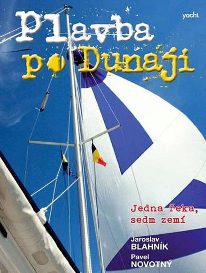 Plavba po Dunaji - Jedna řeka, sedm zemí - Blahník Jaroslav, Novotný Pavel - 16,9x24