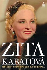 Zita Kabátová - Můj život nebyl pod psa, ale se psem...