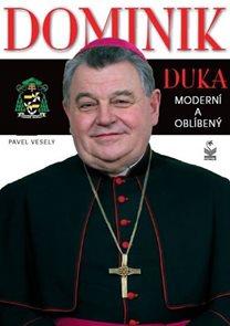 Dominik Duka - Moderní a oblíbený