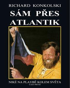 Zápas o Atlantik - Plavby za dobrodružstvím + DVD Sám přes Atlantik!