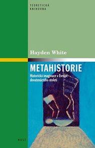 Metahistorie - Historická imaginace v Evropě devatenáctého století