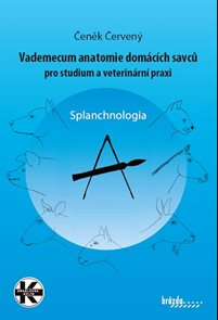 Vademecum anatomie domácích savců pro studium a veterinární praxi  - Splanchnologia