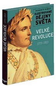Velké revoluce 1773-1815 - Ilustrované dějiny světa