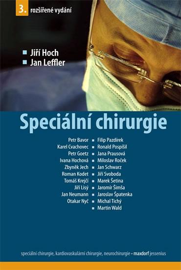Speciální chirurgie - 3. vydání - Hoch Jiří, Leffler Jan, - 16,2x23,6