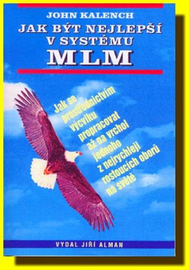 Jak být nejlepší v systému MLM - Kalench John - 14,4x20,6