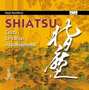 Shiatsu - Cesta ke zdraví a spokojenosti