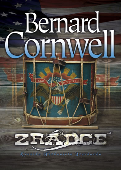Zrádce - Kronika Nathaniela Starbucka - kniha druhá - Cornwell Bernard - 15x21