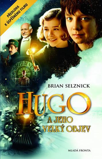Hugo a jeho velký objev - Selznick Brian - 14,5x20,5