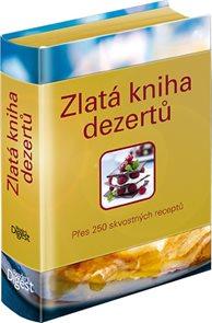 Zlatá kniha dezertů - přes 250 skvostných receptů