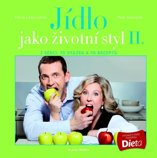 Jídlo jako životní styl II. - Lamschová Petra, Havlíček Petr - 22x22