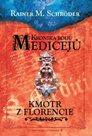 Kronika rodu Medicejů 2 – Kmotr z Florencie