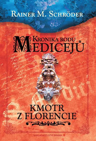 Kronika rodu Medicejů 2 – Kmotr z Florencie - Schröder Rainer M. - 15x21