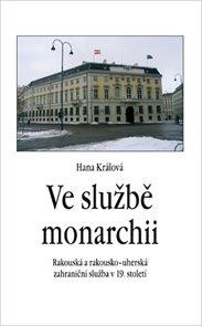 Ve službě monarchii - Rakouská a rakousko-uherská zahraniční služba v 19. století