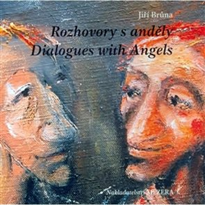 Rozhovory s anděly / Dialogues with Angels
