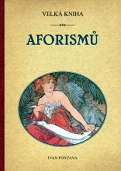 Velká kniha aforismů - Fontana Ivan - 15,2x21,1