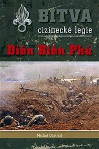 Bitva cizinecké legie - Dien Bien Phu
