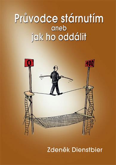 Průvodce stárnutím aneb jak ho oddálit - 2. vydání - Dienstbier Zdeněk - 15,5x21,6