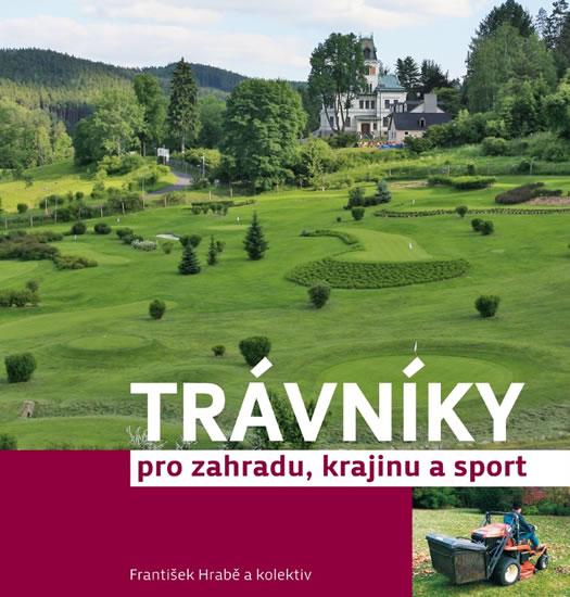 Trávníky pro zahradu, krajinu a sport - Hrabě František - 21,5x22,7