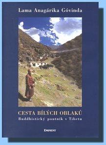 Cesta bílých oblaků - Buddhistický poutník v Tibetu