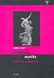 Freudovská mystika - Freud, ženy a feminismus