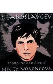 Podrobnosti o životě Nikity Voroncova
