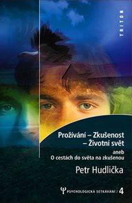 Prožívání - Z kušenost - Životní svět - Psychologická setkávání 4.