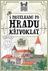 S pastelkami po hradu Křivoklát