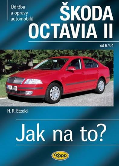 Škoda Octavia II. od 6/04 - Jak na to? č. 98. - 2. vydání - Etzold Hans-Rudiger Dr. - 20,7x28,8