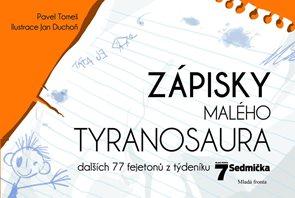 Zápisky malého tyranosaura - Dalších 77 fejetonů z týdeníku Sedmička