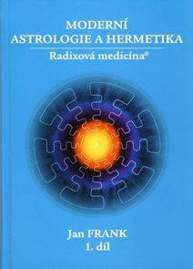 Moderní astrologie a hermetika 1. díl - 2. vydání