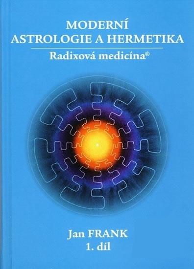 Moderní astrologie a hermetika 1. díl - 2. vydání - Frank Jan - 15,7x21,5