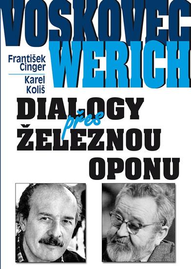Voskovec a Werich - Dialogy přes železnou oponu - Cinger František, Koliš Karel - 15,2x21,2