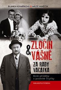 Zločin a vášně za rady Vacátka - Nové příběhy z pražské Čtyřky