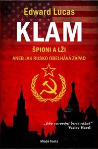 Klam - Špioni a lži aneb jak Rusko obelhává Západ