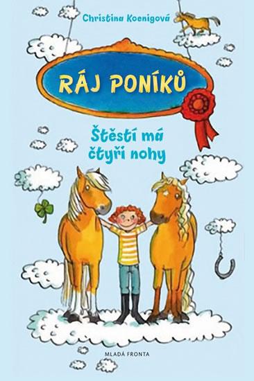 Ráj poníků 1 - Štěstí má čtyři nohy - Koenig Christina - 13,5x19,6